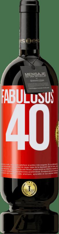 29,95 € Envío gratis | Vino Tinto Edición Premium MBS® Reserva Fabulosos 40 Etiqueta Roja. Etiqueta personalizable Reserva 12 Meses Cosecha 2013 Tempranillo