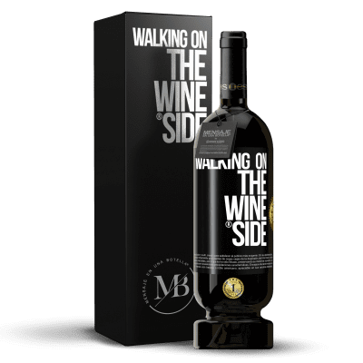 «Walking on the Wine Side®» Premium Edition MBS® Reserva