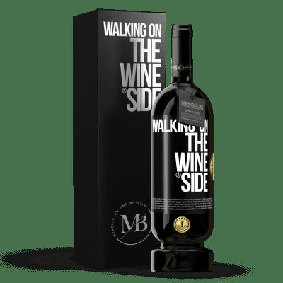 «Walking on the Wine Side®» Edición Premium MBS® Reserva