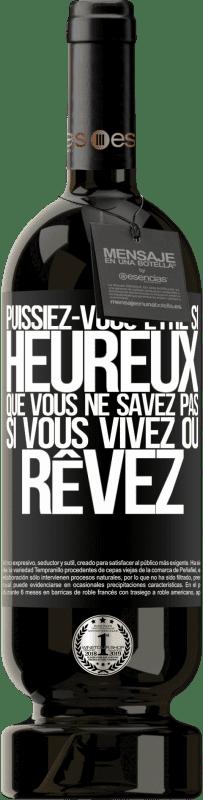 29,95 € Envoi gratuit   Vin rouge Édition Premium MBS® Reserva Puissiez-vous être si heureux que vous ne savez pas si vous vivez ou rêvez Étiquette Noire. Étiquette personnalisable Reserva 12 Mois Récolte 2013 Tempranillo