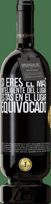29,95 € Envío gratis   Vino Tinto Edición Premium MBS® Reserva Si eres el más inteligente del lugar, estas en el lugar equivocado Etiqueta Negra. Etiqueta personalizable Reserva 12 Meses Cosecha 2013 Tempranillo