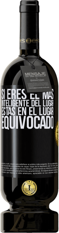 35,95 € Free Shipping | Red Wine Premium Edition MBS® Reserva If you are the smartest of the place, you are in the wrong place Black Label. Customizable label Reserva 12 Months Harvest 2013 Tempranillo