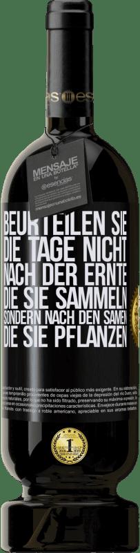 29,95 € Kostenloser Versand | Rotwein Premium Ausgabe MBS® Reserva Beurteilen Sie die Tage nicht nach der Ernte, die Sie sammeln, sondern nach den Samen, die Sie pflanzen Schwarzes Etikett. Anpassbares Etikett Reserva 12 Monate Ernte 2013 Tempranillo