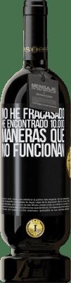 29,95 € Envío gratis   Vino Tinto Edición Premium MBS® Reserva No he fracasado. He encontrado 10.000 maneras que no funcionan Etiqueta Negra. Etiqueta personalizable Reserva 12 Meses Cosecha 2013 Tempranillo