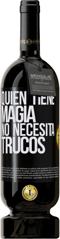 35,95 € Free Shipping | Red Wine Premium Edition MBS® Reserva Whoever has magic does not need tricks Black Label. Customizable label Reserva 12 Months Harvest 2013 Tempranillo