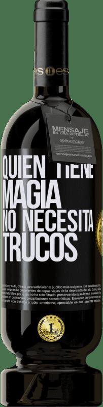 29,95 € Envío gratis | Vino Tinto Edición Premium MBS® Reserva Quien tiene magia no necesita trucos Etiqueta Negra. Etiqueta personalizable Reserva 12 Meses Cosecha 2013 Tempranillo