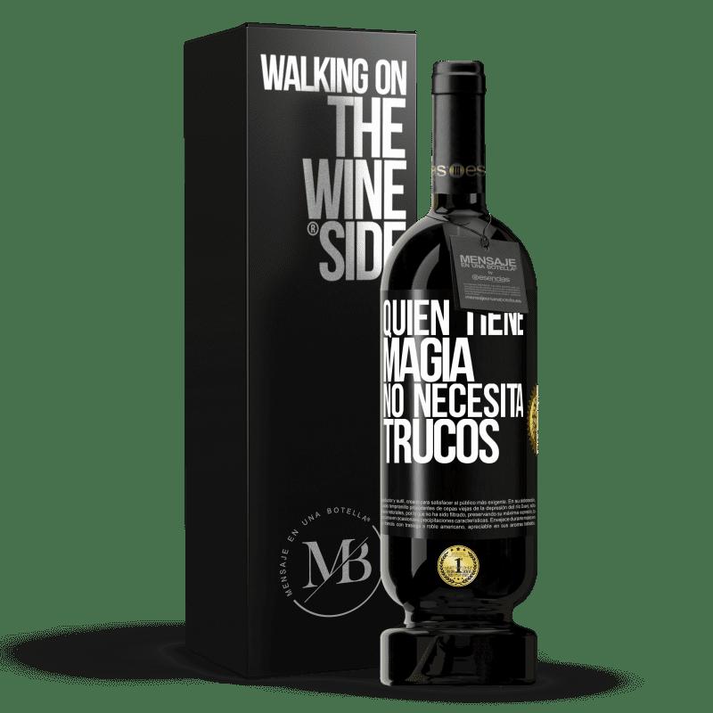 29,95 € Envoi gratuit | Vin rouge Édition Premium MBS® Reserva Qui a de la magie n'a pas besoin de tours Étiquette Noire. Étiquette personnalisable Reserva 12 Mois Récolte 2013 Tempranillo