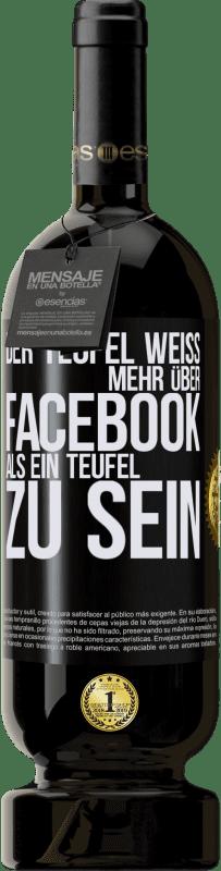 29,95 € Kostenloser Versand | Rotwein Premium Edition MBS® Reserva Der Teufel weiß mehr über Facebook als ein Teufel zu sein Schwarzes Etikett. Anpassbares Etikett Reserva 12 Monate Ernte 2013 Tempranillo