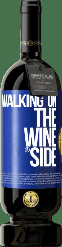 35,95 € Free Shipping | Red Wine Premium Edition MBS Reserva Walking on the Wine Side® Blue Label. Customizable label I.G.P. Vino de la Tierra de Castilla y León Aging in oak barrels 12 Months Harvest 2013 Spain Tempranillo