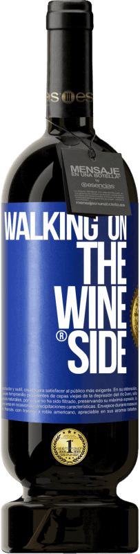 29,95 € Free Shipping | Red Wine Premium Edition MBS® Reserva Walking on the Wine Side® Blue Label. Customizable label Reserva 12 Months Harvest 2013 Tempranillo