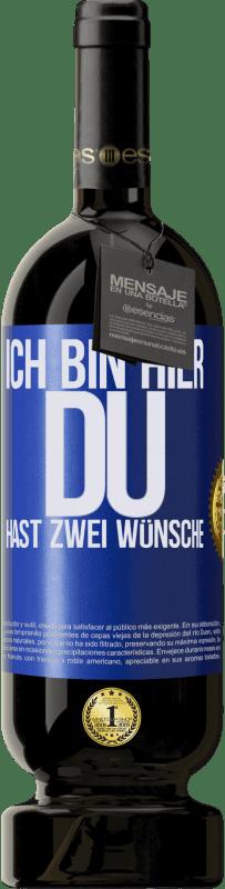 29,95 € Kostenloser Versand | Rotwein Premium Edition MBS® Reserva Ich bin hier Du hast zwei Wünsche Blaue Markierung. Anpassbares Etikett Reserva 12 Monate Ernte 2013 Tempranillo