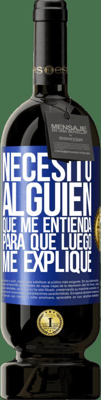 29,95 € Envío gratis   Vino Tinto Edición Premium MBS® Reserva Necesito alguien que me entienda... Para que luego me explique Etiqueta Azul. Etiqueta personalizable Reserva 12 Meses Cosecha 2013 Tempranillo