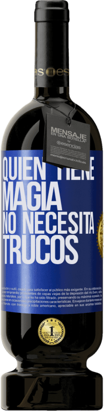 35,95 € Free Shipping | Red Wine Premium Edition MBS® Reserva Whoever has magic does not need tricks Blue Label. Customizable label Reserva 12 Months Harvest 2013 Tempranillo