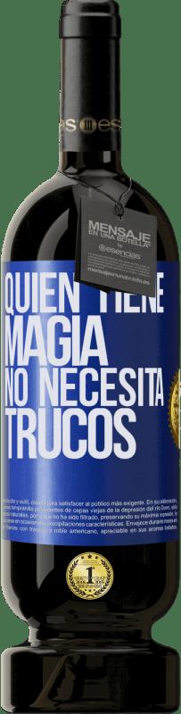 29,95 € Envío gratis   Vino Tinto Edición Premium MBS® Reserva Quien tiene magia no necesita trucos Etiqueta Azul. Etiqueta personalizable Reserva 12 Meses Cosecha 2013 Tempranillo