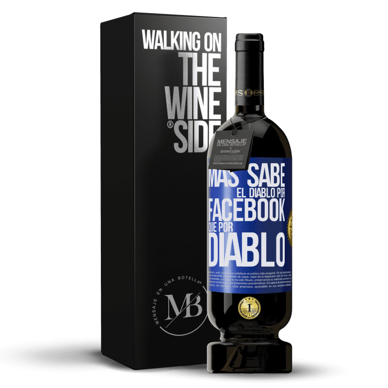 29,95 € Free Shipping | Red Wine Premium Edition MBS® Reserva The devil knows more because of Facebook than being a devil Blue Label. Customizable label Reserva 12 Months Harvest 2013 Tempranillo