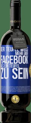 29,95 € Kostenloser Versand | Rotwein Premium Edition MBS® Reserva Der Teufel weiß mehr über Facebook als ein Teufel zu sein Blaue Markierung. Anpassbares Etikett Reserva 12 Monate Ernte 2013 Tempranillo