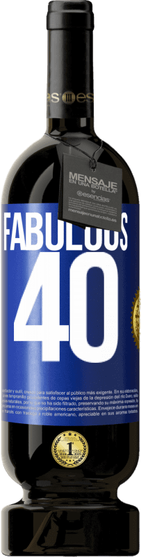 29,95 € Free Shipping | Red Wine Premium Edition MBS® Reserva Fabulous 40 Blue Label. Customizable label Reserva 12 Months Harvest 2013 Tempranillo