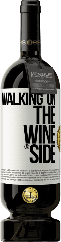 29,95 € Envío gratis | Vino Tinto Edición Premium MBS® Reserva Walking on the Wine Side® Etiqueta Blanca. Etiqueta personalizable Reserva 12 Meses Cosecha 2013 Tempranillo
