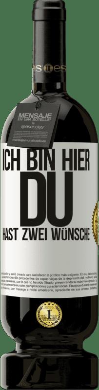 29,95 € Kostenloser Versand | Rotwein Premium Edition MBS® Reserva Ich bin hier Du hast zwei Wünsche Weißes Etikett. Anpassbares Etikett Reserva 12 Monate Ernte 2013 Tempranillo