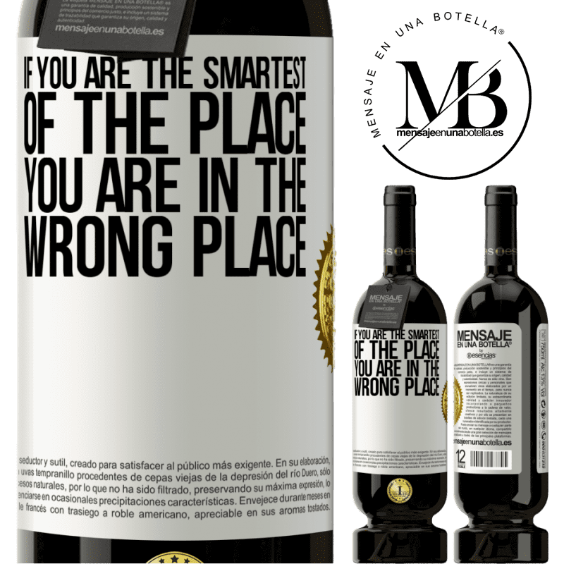 29,95 € Free Shipping   Red Wine Premium Edition MBS® Reserva If you are the smartest of the place, you are in the wrong place White Label. Customizable label Reserva 12 Months Harvest 2013 Tempranillo