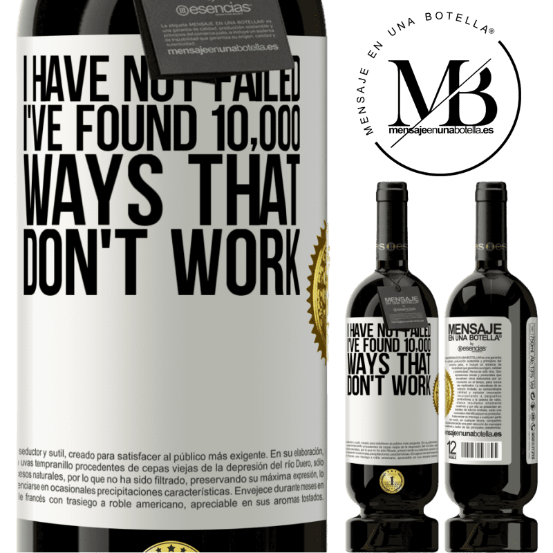 29,95 € Free Shipping | Red Wine Premium Edition MBS® Reserva I have not failed. I've found 10,000 ways that don't work White Label. Customizable label Reserva 12 Months Harvest 2013 Tempranillo