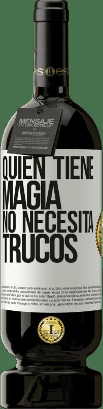 29,95 € Envío gratis   Vino Tinto Edición Premium MBS® Reserva Quien tiene magia no necesita trucos Etiqueta Blanca. Etiqueta personalizable Reserva 12 Meses Cosecha 2013 Tempranillo