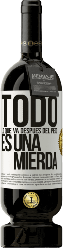35,95 € Free Shipping | Red Wine Premium Edition MBS® Reserva All that goes after the fart is crap White Label. Customizable label Reserva 12 Months Harvest 2013 Tempranillo