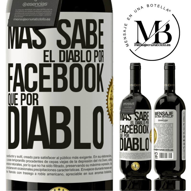 29,95 € Free Shipping | Red Wine Premium Edition MBS® Reserva The devil knows more because of Facebook than being a devil White Label. Customizable label Reserva 12 Months Harvest 2013 Tempranillo