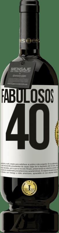 29,95 € Envío gratis | Vino Tinto Edición Premium MBS® Reserva Fabulosos 40 Etiqueta Blanca. Etiqueta personalizable Reserva 12 Meses Cosecha 2013 Tempranillo