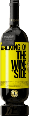 24,95 € Free Shipping | Red Wine Premium Edition MBS. Walking on the Wine Side® Yellow Label. Customized label I.G.P. Vino de la Tierra de Castilla y León Aging in oak barrels 12 Months Harvest 2016 Spain Tempranillo