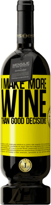 29,95 € Free Shipping | Red Wine Premium Edition MBS® Reserva I make more wine than good decisions Yellow Label. Customizable label Reserva 12 Months Harvest 2013 Tempranillo