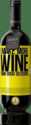 24,95 € Free Shipping | Red Wine Premium Edition RED MBS I make more wine than good decisions Yellow Label. Customized label I.G.P. Vino de la Tierra de Castilla y León Aging in oak barrels 12 Months Harvest 2016 Spain Tempranillo