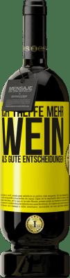 29,95 € Kostenloser Versand | Rotwein Premium Edition MBS® Reserva Ich treffe mehr Wein als gute Entscheidungen Gelbes Etikett. Anpassbares Etikett Reserva 12 Monate Ernte 2013 Tempranillo