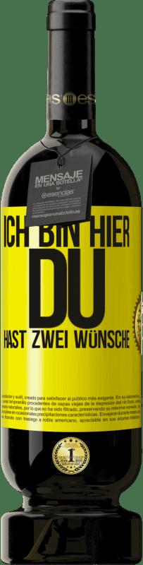 29,95 € Kostenloser Versand | Rotwein Premium Edition MBS® Reserva Ich bin hier Du hast zwei Wünsche Gelbes Etikett. Anpassbares Etikett Reserva 12 Monate Ernte 2013 Tempranillo