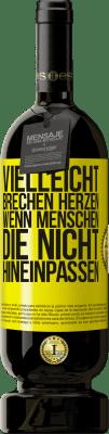 29,95 € Kostenloser Versand | Rotwein Premium Edition MBS® Reserva Vielleicht brechen Herzen, wenn Menschen, die nicht hineinpassen Gelbes Etikett. Anpassbares Etikett Reserva 12 Monate Ernte 2013 Tempranillo