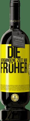 29,95 € Kostenloser Versand | Rotwein Premium Edition MBS® Reserva Die vergangene Zeit war früher Gelbes Etikett. Anpassbares Etikett Reserva 12 Monate Ernte 2013 Tempranillo