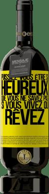 29,95 € Envoi gratuit | Vin rouge Édition Premium MBS® Reserva Puissiez-vous être si heureux que vous ne savez pas si vous vivez ou rêvez Étiquette Jaune. Étiquette personnalisable Reserva 12 Mois Récolte 2013 Tempranillo