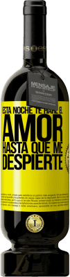 29,95 € Envío gratis   Vino Tinto Edición Premium MBS® Reserva Esta noche te haré el amor hasta que me despierte Etiqueta Amarilla. Etiqueta personalizable Reserva 12 Meses Cosecha 2013 Tempranillo