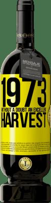 35,95 € Free Shipping | Red Wine Premium Edition MBS Reserva 1973. Without a doubt, an excellent harvest Yellow Label. Customizable label I.G.P. Vino de la Tierra de Castilla y León Aging in oak barrels 12 Months Harvest 2013 Spain Tempranillo