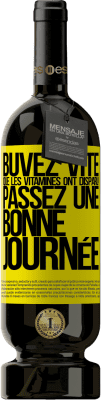 29,95 € Envoi gratuit | Vin rouge Édition Premium MBS® Reserva Buvez vite que les vitamines ont disparu! Passez une bonne journée Étiquette Jaune. Étiquette personnalisable Reserva 12 Mois Récolte 2013 Tempranillo