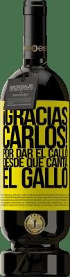 29,95 € Envoi gratuit | Vin rouge Édition Premium MBS® Reserva Gracias Carlos! Por dar el callo desde que canta el gallo Étiquette Jaune. Étiquette personnalisable Reserva 12 Mois Récolte 2013 Tempranillo