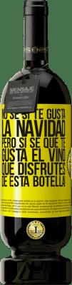 29,95 € Envío gratis   Vino Tinto Edición Premium MBS® Reserva No sé si te gusta la navidad, pero sí sé que te gusta el vino. Que disfrutes de esta botella! Etiqueta Amarilla. Etiqueta personalizable Reserva 12 Meses Cosecha 2013 Tempranillo