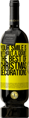 35,95 € Free Shipping   Red Wine Premium Edition MBS Reserva Your smile is, without a doubt, the best of Christmas decorations Yellow Label. Customizable label I.G.P. Vino de la Tierra de Castilla y León Aging in oak barrels 12 Months Harvest 2016 Spain Tempranillo