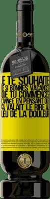 24,95 € Envoi gratuit | Vin rouge Édition Premium RED MBS Je te souhaite de si bonnes vacances que tu commences l'année en pensant que ça valait le rire au lieu de la douleur Étiquette Jaune. Étiquette personnalisée I.G.P. Vino de la Tierra de Castilla y León Vieillissement en fûts de chêne 12 Mois Espagne Tempranillo