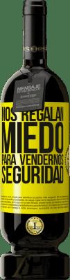 29,95 € Envío gratis | Vino Tinto Edición Premium MBS® Reserva Nos regalan miedo para vendernos seguridad Etiqueta Amarilla. Etiqueta personalizable Reserva 12 Meses Cosecha 2013 Tempranillo