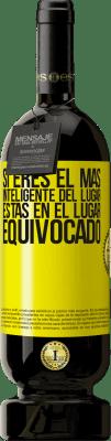 29,95 € Envío gratis   Vino Tinto Edición Premium MBS® Reserva Si eres el más inteligente del lugar, estas en el lugar equivocado Etiqueta Amarilla. Etiqueta personalizable Reserva 12 Meses Cosecha 2013 Tempranillo