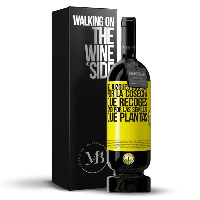 35,95 € Free Shipping | Red Wine Premium Edition MBS® Reserva Do not judge the days by the harvest you collect, but by the seeds you plant Yellow Label. Customizable label Reserva 12 Months Harvest 2013 Tempranillo