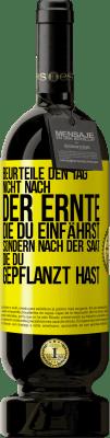 29,95 € Kostenloser Versand | Rotwein Premium Edition MBS® Reserva Beurteilen Sie die Tage nicht nach der Ernte, die Sie sammeln, sondern nach den Samen, die Sie pflanzen Gelbes Etikett. Anpassbares Etikett Reserva 12 Monate Ernte 2013 Tempranillo