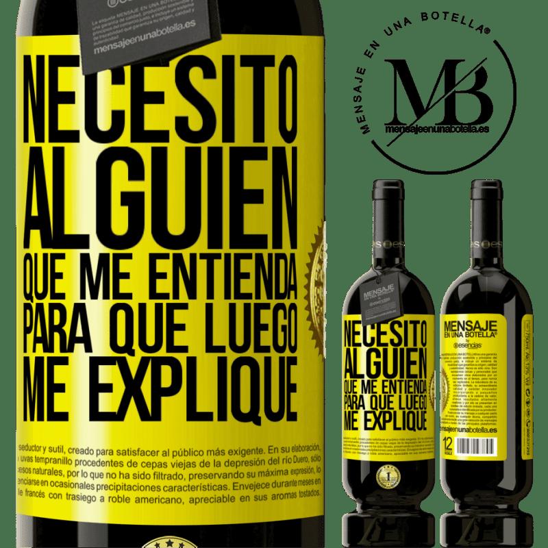 29,95 € Envoi gratuit | Vin rouge Édition Premium MBS® Reserva J'ai besoin de quelqu'un pour me comprendre ... Pour expliquer plus tard Étiquette Jaune. Étiquette personnalisable Reserva 12 Mois Récolte 2013 Tempranillo