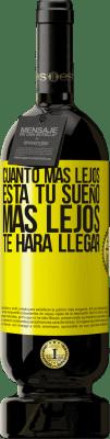 29,95 € Envío gratis   Vino Tinto Edición Premium MBS® Reserva Cuanto más lejos está tu sueño, más lejos te hará llegar Etiqueta Amarilla. Etiqueta personalizable Reserva 12 Meses Cosecha 2013 Tempranillo